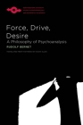 Force, Drive, Desire: A Philosophy of Psychoanalysis (Studies in Phenomenology and Existential Philosophy) Cover Image