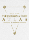 The California Field Atlas: Collector's Edition Cover Image