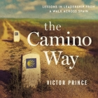 The Camino Way: Lessons in Leadership from a Walk Across Spain Cover Image