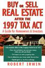 Buy or Sell Real Estate After the 1997 Tax Act: A Guide for Homeowners and Investors Cover Image