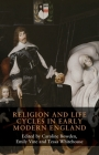Religion and Life Cycles in Early Modern England: The Archaeology of the Occupation of Alderney Cover Image