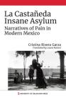 La Castañeda Insane Asylum: Narratives of Pain in Modern Mexico Cover Image