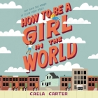 How to Be a Girl in the World Lib/E Cover Image