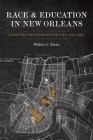 Race and Education in New Orleans: Creating the Segregated City, 1764-1960 (Making the Modern South) Cover Image
