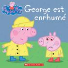 Peppa Pig: George Est Enrhumé Cover Image