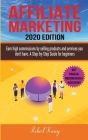 Affiliate Marketing: Earn high commissions by selling products and services you do not have - A Step-by-Step Guide for beginners - 2020 edi Cover Image