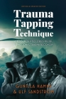 Trauma Tapping Technique: A Tool for PTSD, Stress Relief, and Emotional Trauma Recovery Cover Image