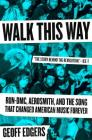 Walk This Way: Run-DMC, Aerosmith, and the Song that Changed American Music Forever Cover Image