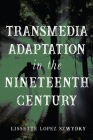 Transmedia Adaptation in the Nineteenth Century Cover Image