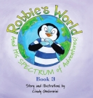 Robbie's World and His SPECTRUM of Adventures! Book 3 Cover Image
