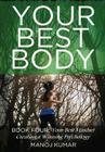 Your Best Body: Your Best Mindset: Creating a Winning Psychology Cover Image
