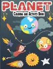 Planet Coloring and Activity Book: Fun Space coloring with Planets, Astronauts, Rockets and Stars, Educational Coloring Book for kids (space coloring Cover Image