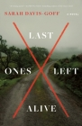 Last Ones Left Alive: A Novel Cover Image