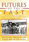 Futures of the Past: Collected Papers in Celebration of Its More Than Eighty Years: University of Southern California's School of Policy, P Cover Image