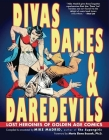 Divas, Dames & Daredevils: Lost Heroines of Golden Age Comics Cover Image