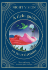 Night Vision: A Field Guide to Your Dreams Cover Image