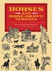 Horses and Horse-Drawn Vehicles: A Pictorial Archive (Dover Pictorial Archives) Cover Image