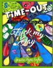 Fuck My Day Time-Out Coloring Book Cover Image