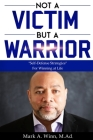 Not a Victim But a Warrior: