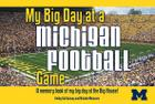 My Big Day at a Michigan Football Game: A Memory Book of My Big Day at the Big House! Cover Image