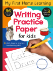 Writing Practice Paper for Kids: 160 double-sided tear-out pages (My First Home Learning) Cover Image