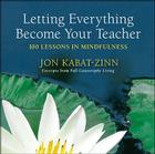 Letting Everything Become Your Teacher: 100 Lessons in Mindfulness Cover Image