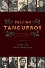 Tracing Tangueros Cilam P (Currents in Latin American and Iberian Music) Cover Image