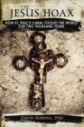 The Jesus Hoax: How St. Paul's Cabal Fooled the World for Two Thousand Years Cover Image