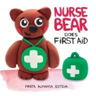 Nurse Bear Does First Aid: Picture Book to Learn First Aid Skills for Toddlers and Kids Cover Image