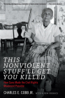 This Nonviolent Stuff'll Get You Killed: How Guns Made the Civil Rights Movement Possible Cover Image