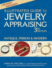 Illustrated Guide to Jewelry Appraising (3rd Edition): Antique, Period & Modern Cover Image