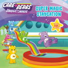 Super Magic Staycation (Care Bears: Unlock the Magic) Cover Image