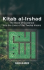 Kitab Al-Irshad: The Book of Guidance into the Lives of the Twelve Imams Cover Image