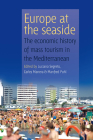 Europe at the Seaside: The Economic History of Mass Tourism in the Mediterranean Cover Image