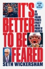 It's Better to Be Feared: The New England Patriots Dynasty and the Pursuit of Greatness Cover Image
