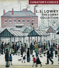 L.S. Lowry, the Lowry Collection: Curator's Choice Cover Image