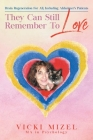 They Can Still Remember To Love: Brain Regeneration For All, Including Alzheimer's Patients Cover Image