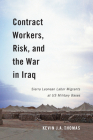 Contract Workers, Risk, and the War in Iraq: Sierra Leonean Labor Migrants at US Military Bases Cover Image