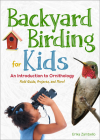 Backyard Birding for Kids: An Introduction to Ornithology Cover Image