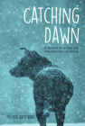 Catching Dawn: A Search for a Dog and the Discovery of Family Cover Image