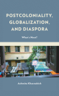 Postcoloniality, Globalization, and Diaspora: What's Next? Cover Image