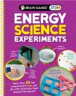 Brain Games Stem - Energy Science Experiments: More Than 20 Fun Experiments Kids Can Do with Materials from Around the House! Cover Image