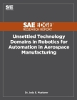 Unsettled Technology Domains in Robotics for Automation in Aerospace Manufacturing Cover Image