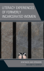 Literacy Experiences of Formerly Incarcerated Women: Sentences and Sponsors Cover Image