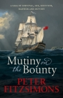 Mutiny on the Bounty: A saga of sex, sedition, mayhem and mutiny, and survival against extraordinary odds Cover Image