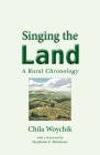 Singing the Land: A Rural Chronology Cover Image