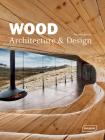 Wood Architecture & Design Cover Image