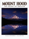 Mount Hood: The Heart of Oregon Cover Image