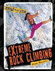Extreme Rock Climbing (Sports on the Edge!) Cover Image