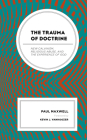The Trauma of Doctrine: New Calvinism, Religious Abuse, and the Experience of God Cover Image